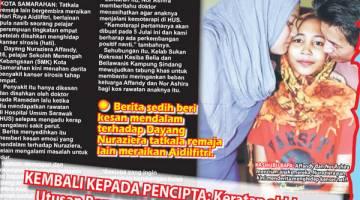 KEMBALI KEPADA PENCIPTA: Keratan akhbar Utusan Borneo 2 Julai lepas yang pernah menyiarkan derita Allahyarham Dayang Nuraziera.