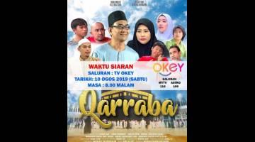 KHAS RAYA HAJI INI: Poster drama 'Qarraba' yang diselitkan dengan dialek Sarawak lakonan Mahmud Ali Basha sebagai watak utama pada 10 Ogos ini hanya di TV Okey.