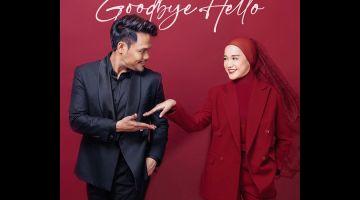SINGLE BAHARU: Pengantin baharu Syamel dan Ernie Zakri muncul dengan single romantis 'Goodbye Hello' terbitan Rocketfuel Entertainment dengan kerjasama Faithful Music.