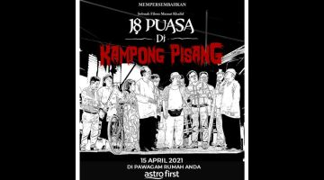 TERUS UNGGUL: Filem '18 Puasa Di Kampong Pisang' masih lagi mendapat sambutan memberangsangkan dan baru-baru ini berjaya meraih kutipan RM5 juta.